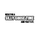 SILLY GOOSE TIME von Bridie96