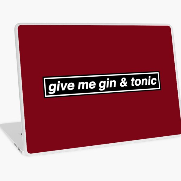 Give Me Gin & Tonic - OASIS Band Tribute Laptop Skin