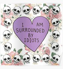 Surrounded by Idiots Poster