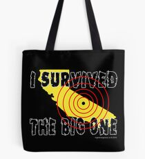 I Survived The Big One Tote Bag