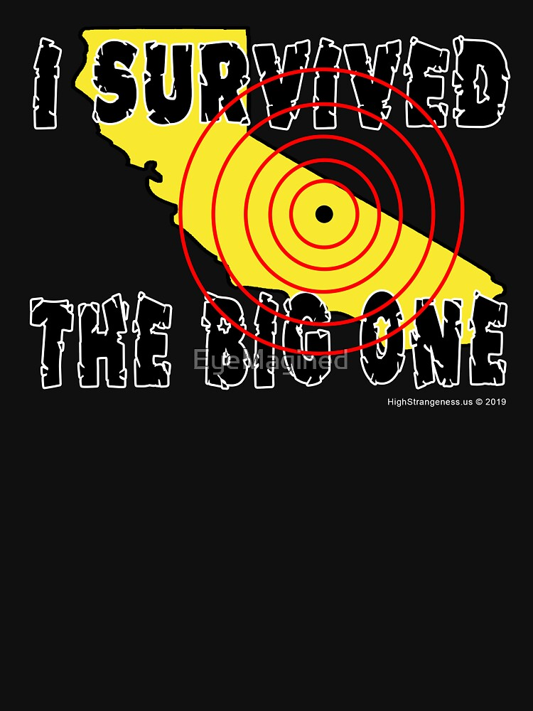 I Survived The Big One by EyeMagined