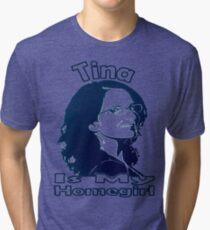 Tina Is My Homegirl Tri-blend T-Shirt