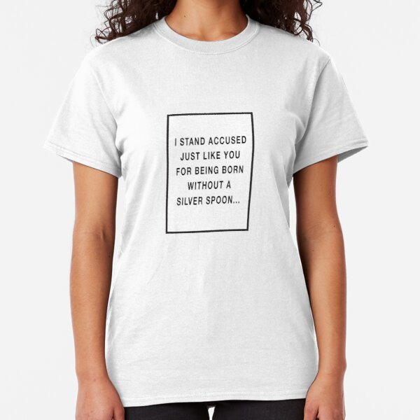 I STAND ACCUSED JUST LIKE YOU... [THIS IS MUSIC, THE VERVE] Classic T-Shirt