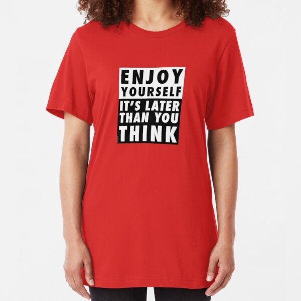 ENJOY YOURSELF, IT'S LATER THAN YOU THINK [RED BACKGROUND] Slim Fit T-Shirt