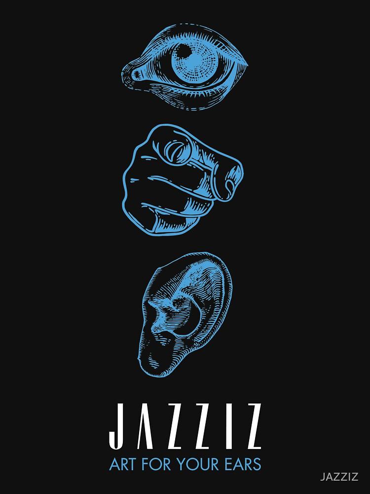 """JAZZIZ """"Art For Your Ears"""" by JAZZIZ"""