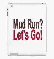 Mud Run?  Let's Go! iPad Case/Skin