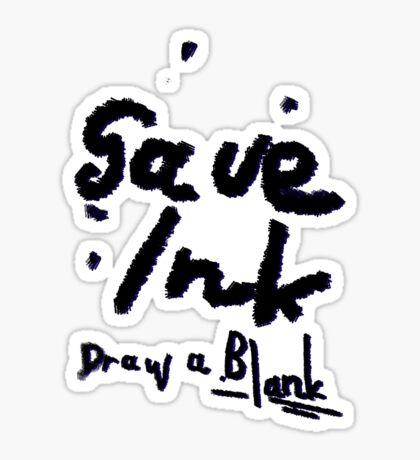 Save Ink Sticker