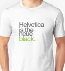 Helvetica is the Neue black Unisex T-Shirt