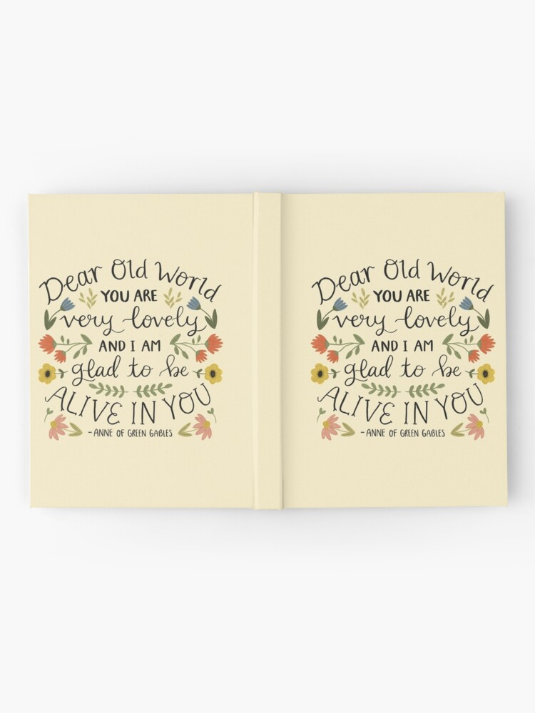 """Alternate view of Anne of Green Gables """"Dear Old World"""" Quote Hardcover Journal"""