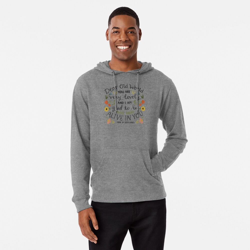 """Anne of Green Gables """"Dear Old World"""" Quote Lightweight Hoodie"""