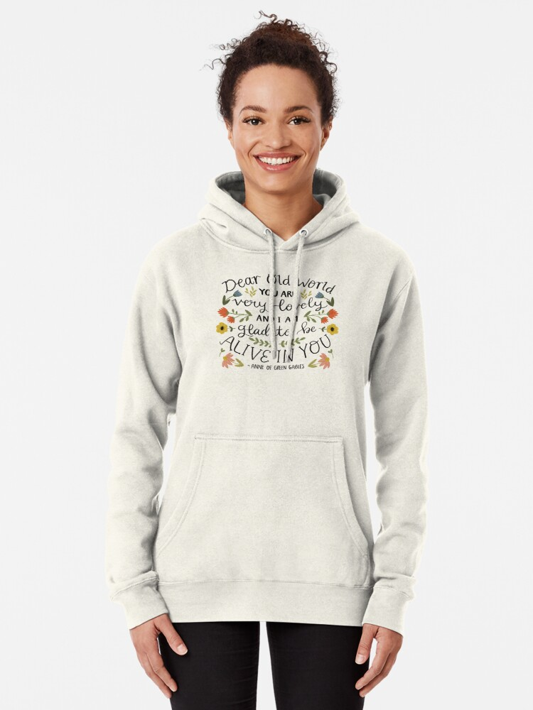 """Alternate view of Anne of Green Gables """"Dear Old World"""" Quote Pullover Hoodie"""