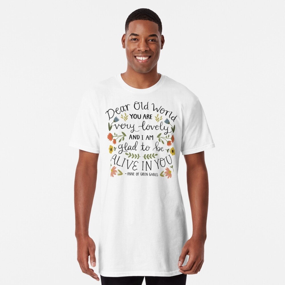 "Anne of Green Gables ""Dear Old World"" Quote Long T-Shirt"