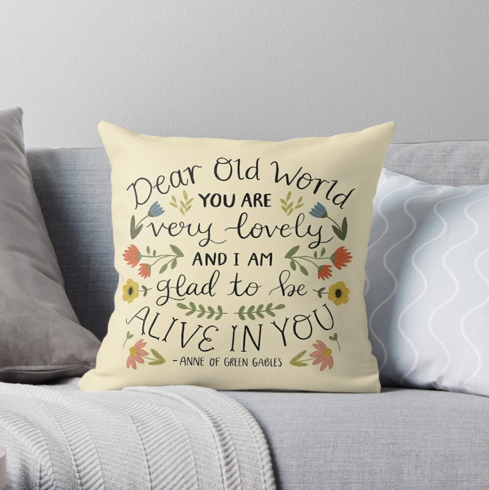 "Anne of Green Gables ""Dear Old World"" Quote Throw Pillow"