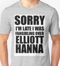 Sorry I'm Late... Elliott Hanna Unisex T-Shirt