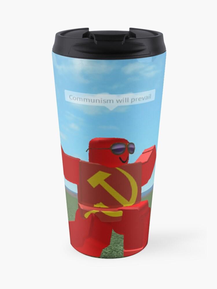 El Comunismo Prevalecerá Meme De Roblox Taza De Viaje - roblox tumbler