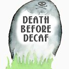 Death Before Decaf by raineofiris