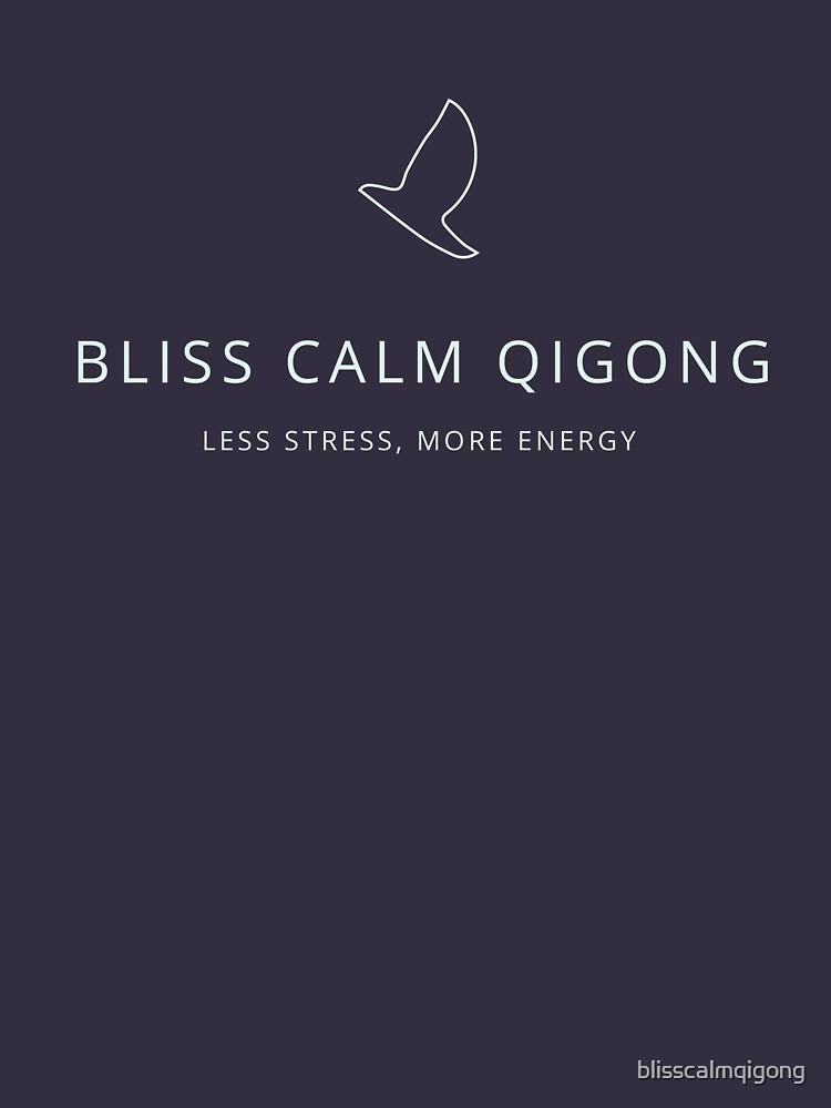 Bliss Calm Qigong by blisscalmqigong