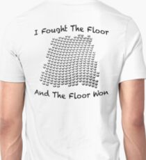I Fought The Floor, Funny T-Shirt