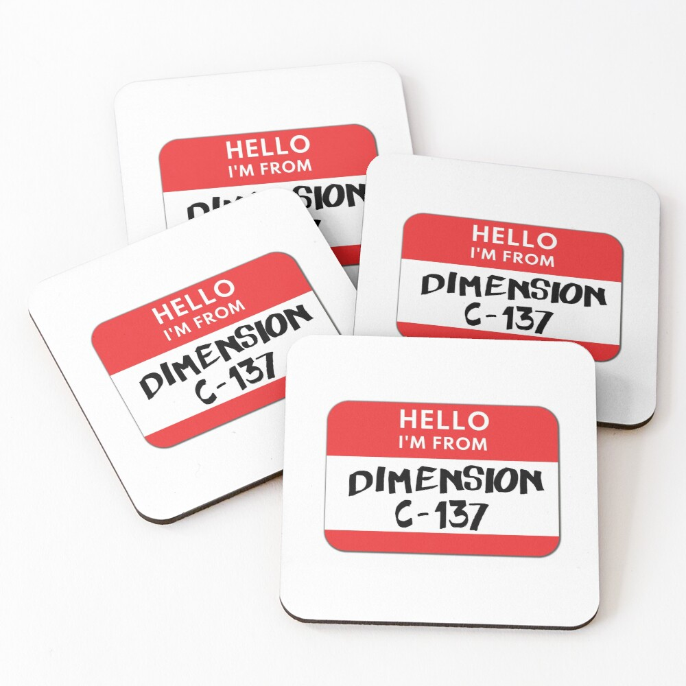 Hello I'm from Dimension C-137 Coasters (Set of 4)