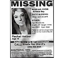 Rachel Amber's Wanted Poster Photographic Print