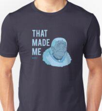 "Katara ""That Made Me Moist"" Unisex T-Shirt"