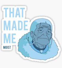 "Katara ""That Made Me Moist"" Sticker"
