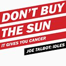 Don't Buy the Sun, it gives you cancer by creativesinc