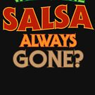 Why Is The Salsa Always Gone? by TheFlying6