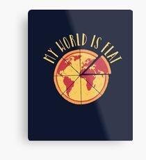 My World Is Flat Metal Print