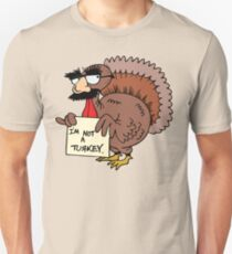"Thanksgiving ""I'm Not A Turkey"" Unisex T-Shirt"