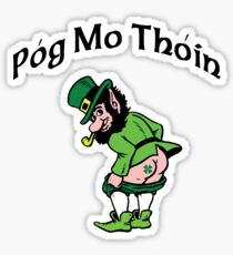 "Irish ""Pog Mo Thoin"" Kiss My A...  Sticker"