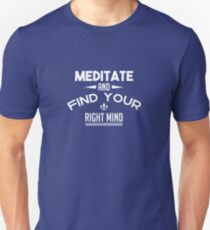 Meditate and Find Your Right Mind Slim Fit T-Shirt