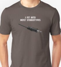 I Fit Into Most Stereotypes Unisex T-Shirt