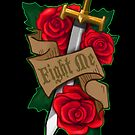 Fight Me! Sword & Roses  by NonDecafArt