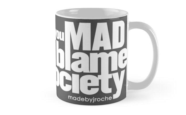 YOU MAD... x MADE BY JROCHÉ  by Jevon Roche