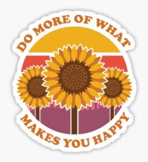 Do More of What Makes You Happy (Ashley Scott Designs) Sticker
