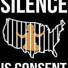 Silence is Consent Babies in USA Cages by EthosWear