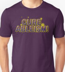 Cure Ableism! Unisex T-Shirt