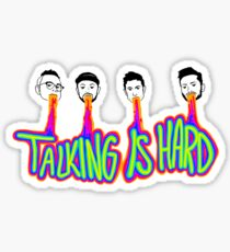 Talking is Hard Sticker