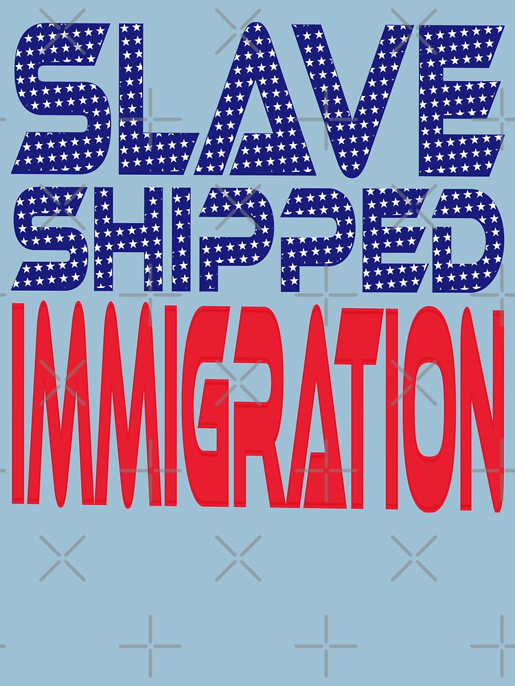 #OurPatriotism: Slave Shipped Immigration by Devin by carbonfibreme