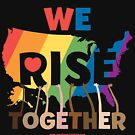 We Rise Together by saralynncreativ