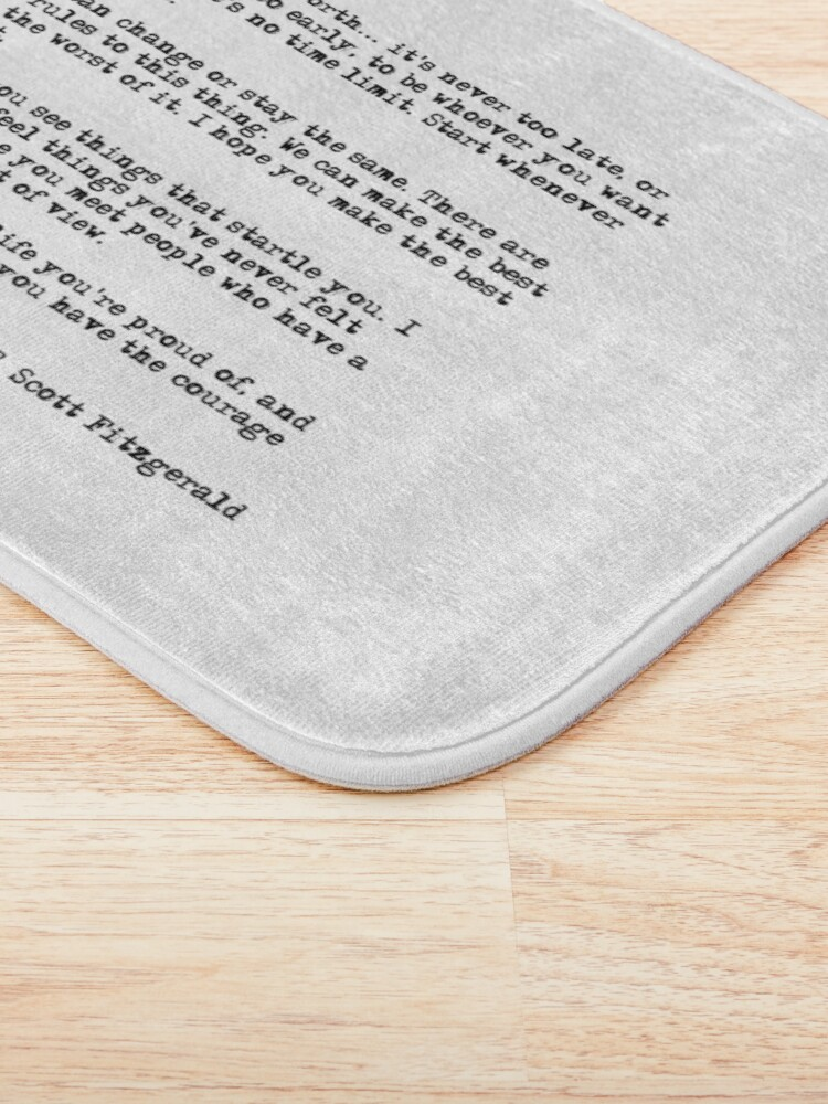 Alternate view of For what it's worth - F Scott Fitzgerald quote Bath Mat