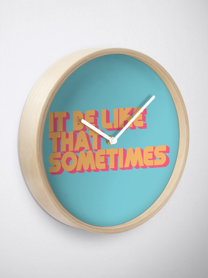 Alternate view of It Be Like That Sometimes Retro Blue Clock