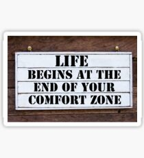 Inspirational message - Life Begins At The End Of Your Comfort Zone Sticker