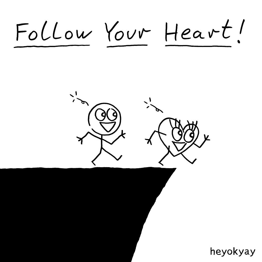 Follow Your Heart! by heyokyay