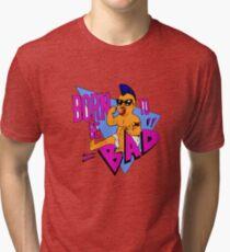 Born to be Bad Tri-blend T-Shirt