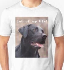 Lab of my life! T-Shirt