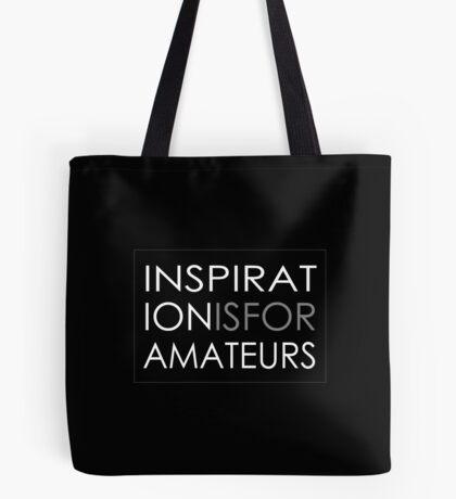 Inspiration Is For Amateurs Motivation Slogan (Dark Theme) Tote Bag