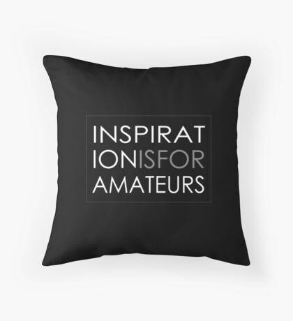 Inspiration Is For Amateurs Motivation Slogan (Dark Theme) Throw Pillow