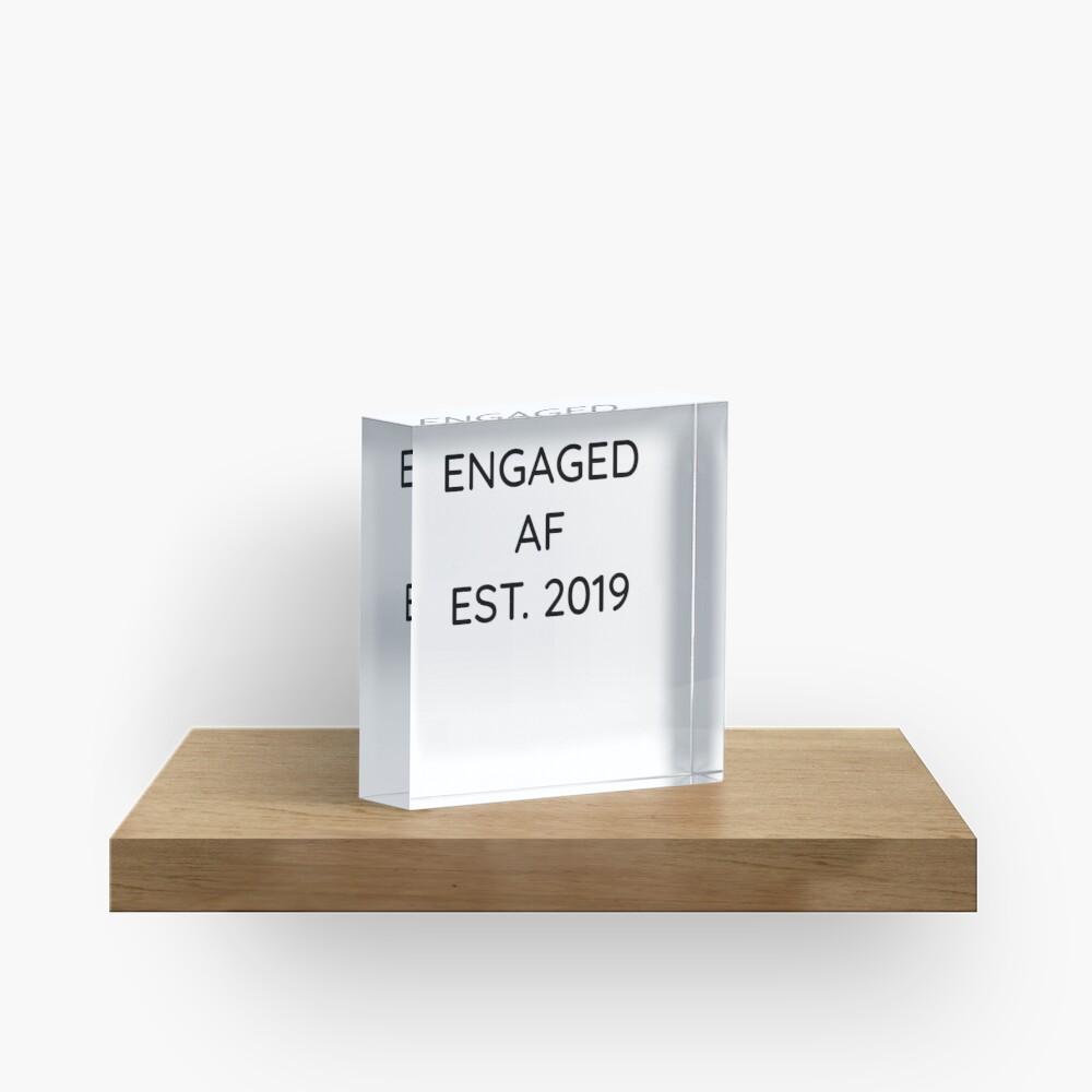Engaged AF Est 2019 - Cute Wedding Gifts for Brides Grooms  Acrylblock